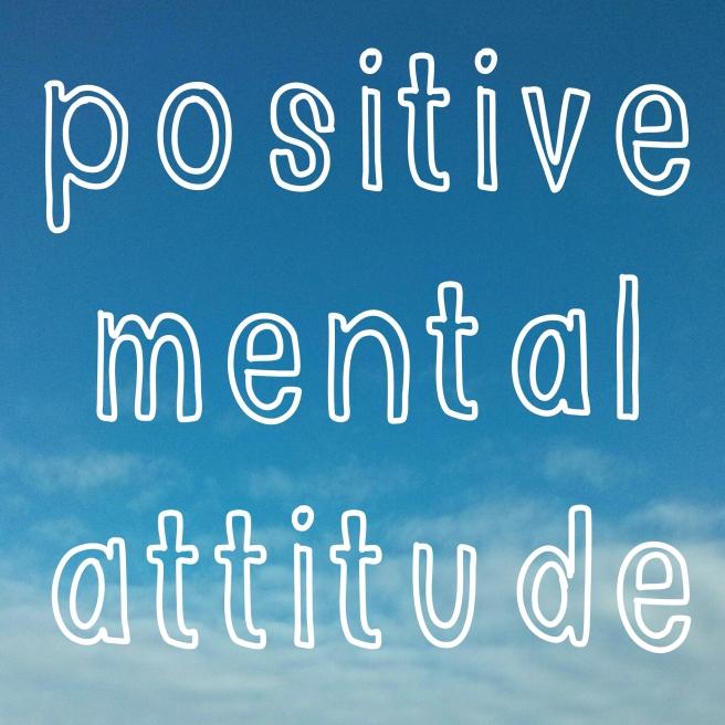 positive mental attitude quote